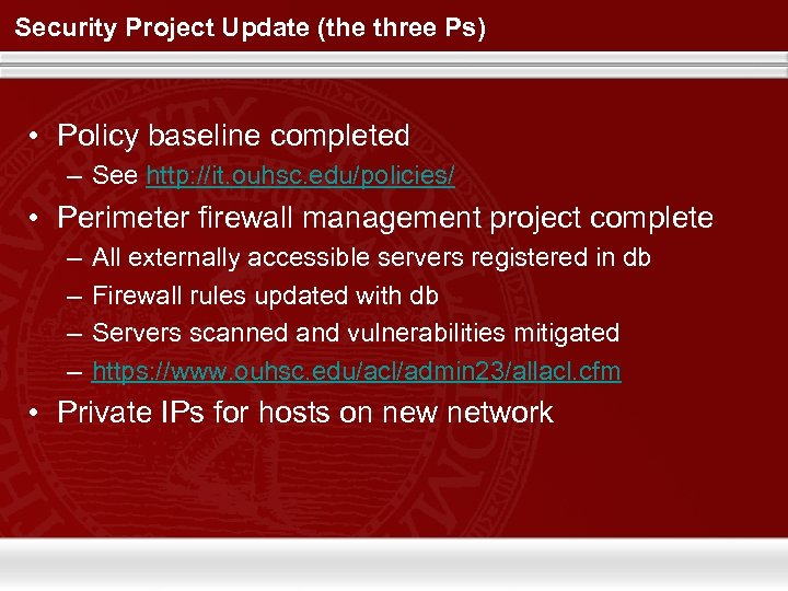 Security Project Update (the three Ps) • Policy baseline completed – See http: //it.