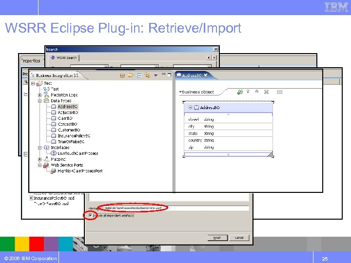 WSRR Eclipse Plug-in: Retrieve/Import © 2006 IBM Corporation 25