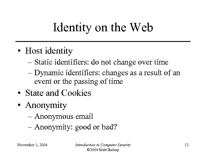 Identity on the Web • Host identity – Static identifiers: do not change over