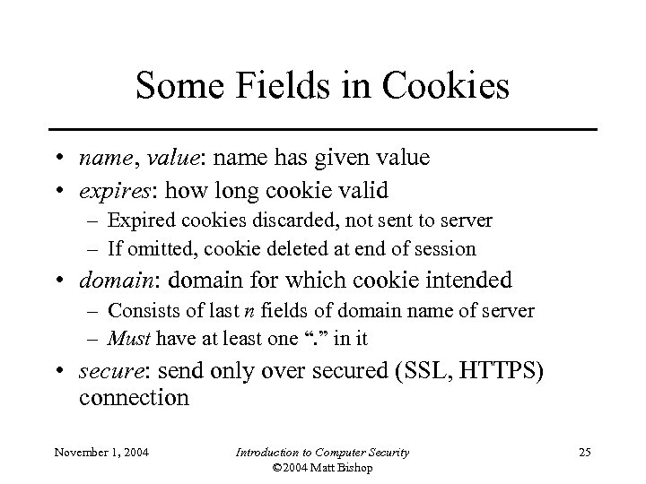 Some Fields in Cookies • name, value: name has given value • expires: how