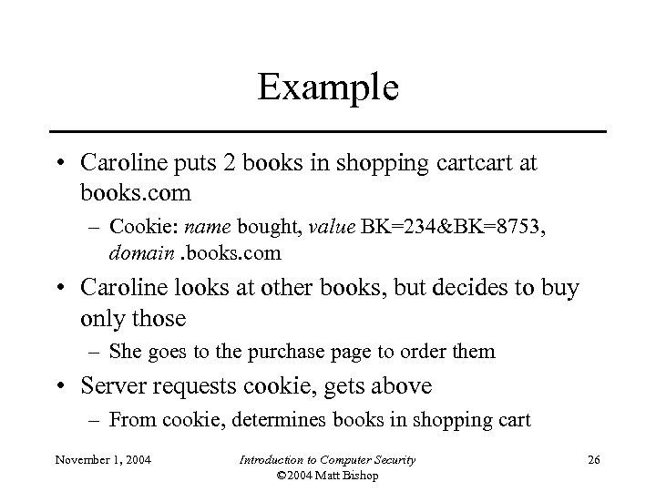 Example • Caroline puts 2 books in shopping cart at books. com – Cookie: