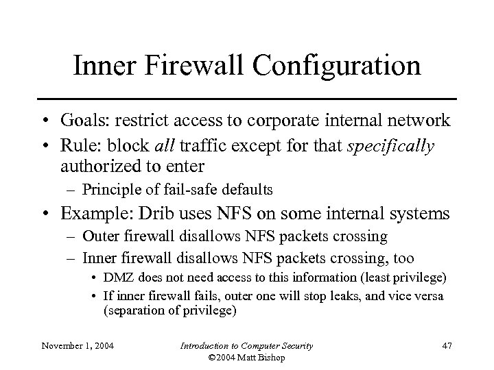 Inner Firewall Configuration • Goals: restrict access to corporate internal network • Rule: block