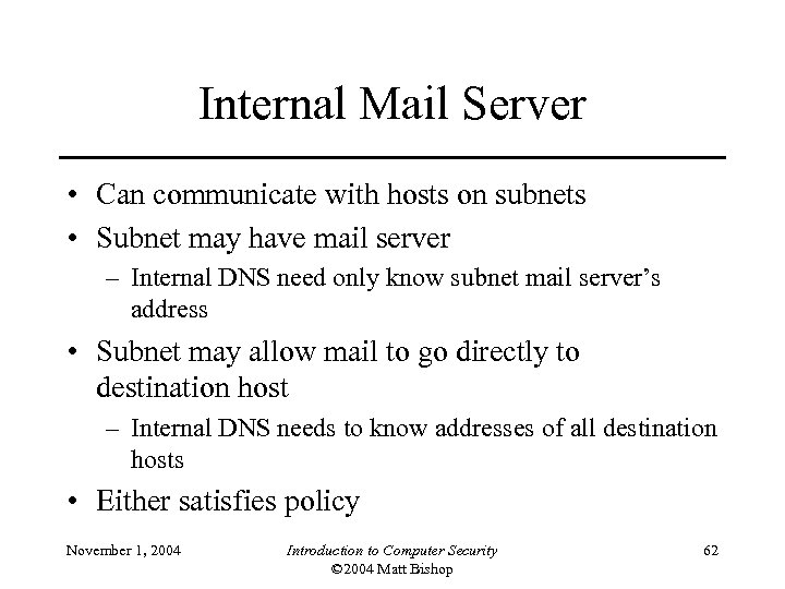 Internal Mail Server • Can communicate with hosts on subnets • Subnet may have
