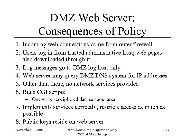 DMZ Web Server: Consequences of Policy 1. Incoming web connections come from outer firewall