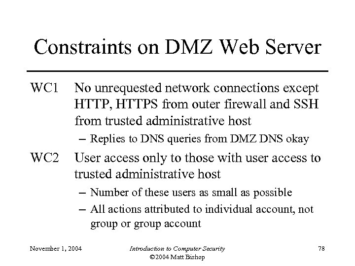 Constraints on DMZ Web Server WC 1 No unrequested network connections except HTTP, HTTPS