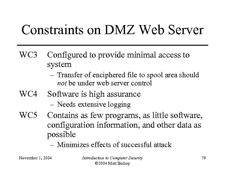 Constraints on DMZ Web Server WC 3 Configured to provide minimal access to system