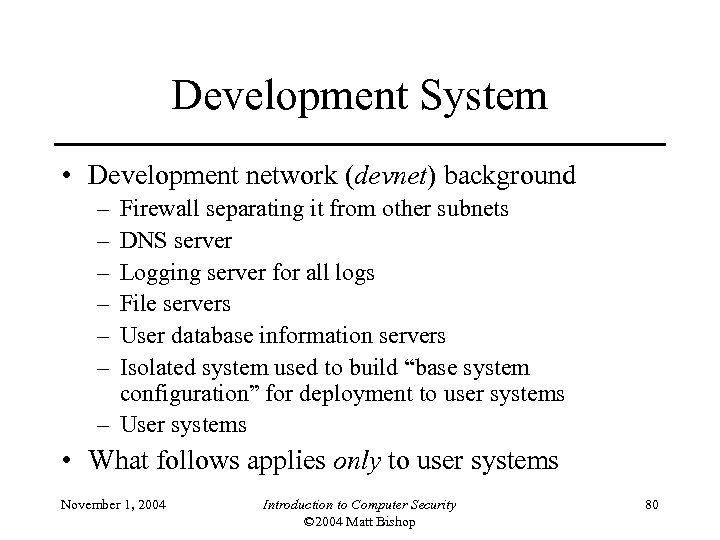 Development System • Development network (devnet) background – – – Firewall separating it from