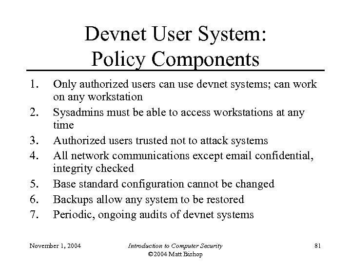 Devnet User System: Policy Components 1. 2. 3. 4. 5. 6. 7. Only authorized