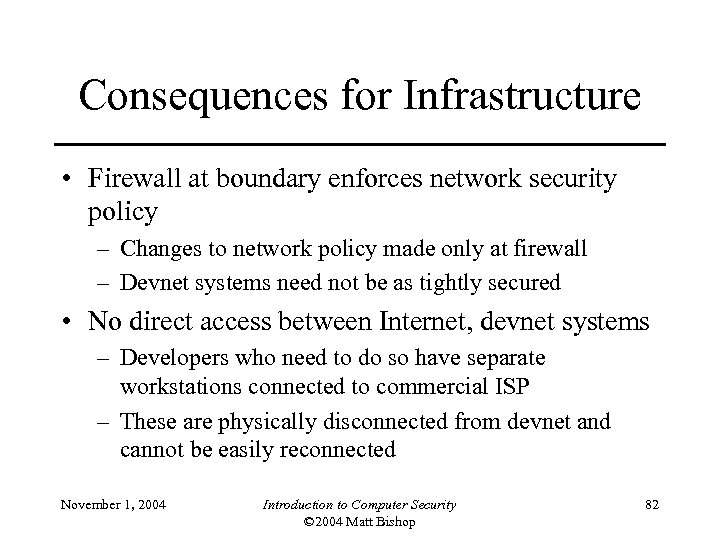 Consequences for Infrastructure • Firewall at boundary enforces network security policy – Changes to