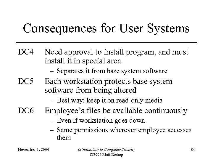 Consequences for User Systems DC 4 Need approval to install program, and must install