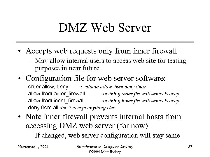 DMZ Web Server • Accepts web requests only from inner firewall – May allow