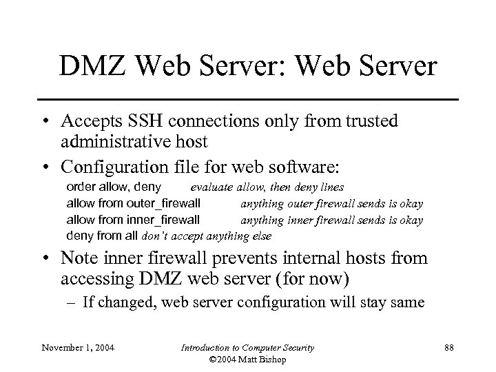 DMZ Web Server: Web Server • Accepts SSH connections only from trusted administrative host