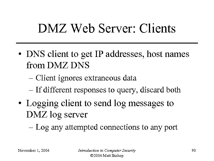 DMZ Web Server: Clients • DNS client to get IP addresses, host names from