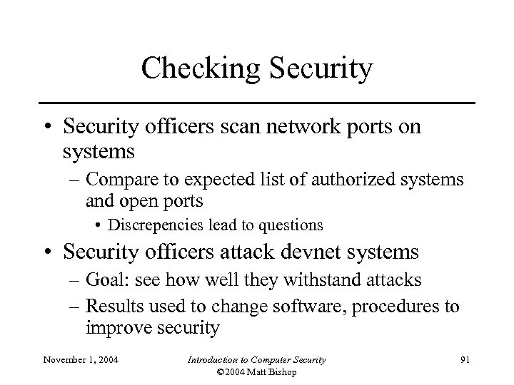 Checking Security • Security officers scan network ports on systems – Compare to expected