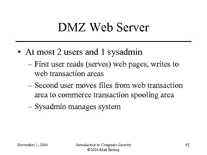 DMZ Web Server • At most 2 users and 1 sysadmin – First user