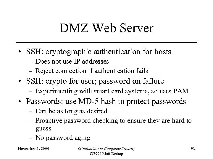 DMZ Web Server • SSH: cryptographic authentication for hosts – Does not use IP