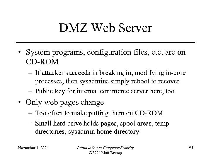 DMZ Web Server • System programs, configuration files, etc. are on CD-ROM – If