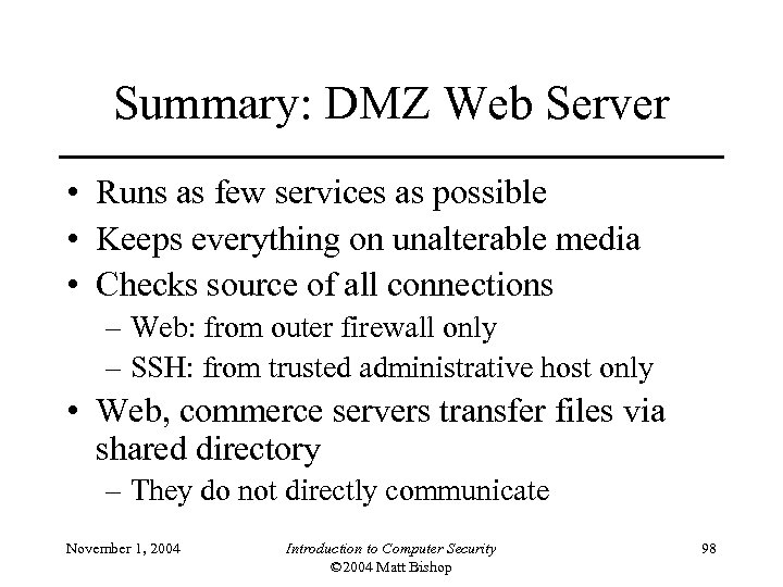 Summary: DMZ Web Server • Runs as few services as possible • Keeps everything