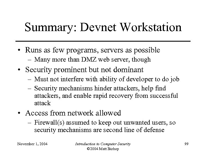 Summary: Devnet Workstation • Runs as few programs, servers as possible – Many more