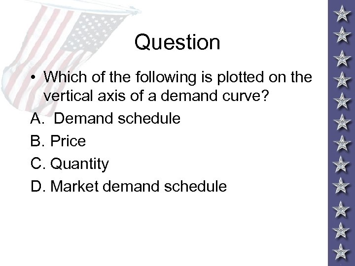 Question • Which of the following is plotted on the vertical axis of a