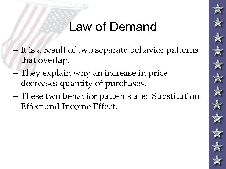 Law of Demand – It is a result of two separate behavior patterns that