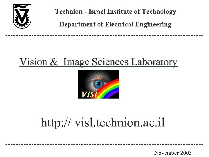 Technion - Israel Institute of Technology Department of Electrical Engineering Vision & Image Sciences