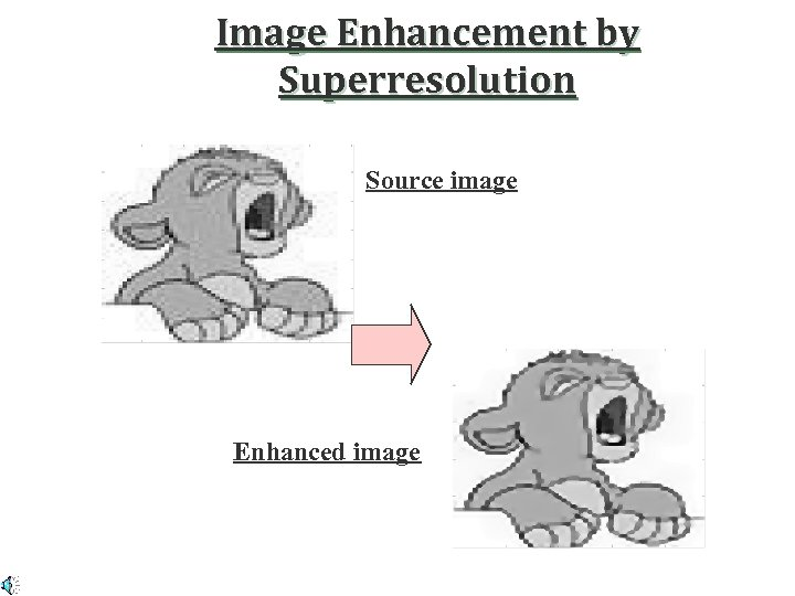 Image Enhancement by Superresolution Source image מקור Enhanced image