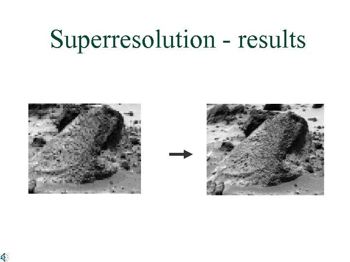 Superresolution - results