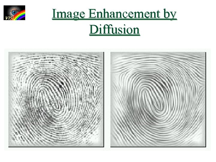 Image Enhancement by Diffusion