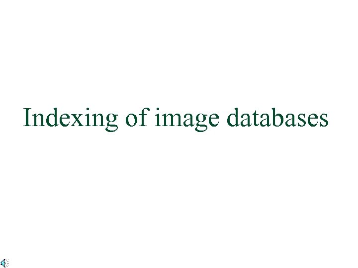 Indexing of image databases