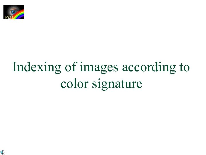 Indexing of images according to color signature