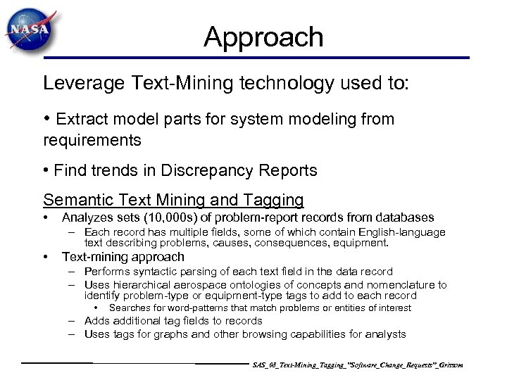 Approach Leverage Text-Mining technology used to: • Extract model parts for system modeling from