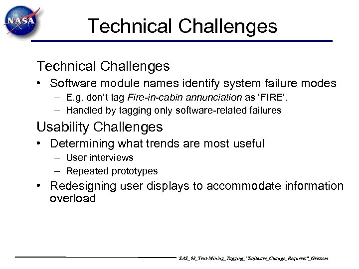 Technical Challenges • Software module names identify system failure modes – E. g. don't