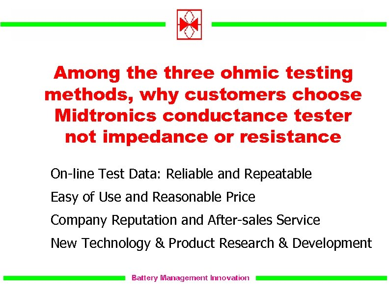 Among the three ohmic testing methods, why customers choose Midtronics conductance tester not impedance