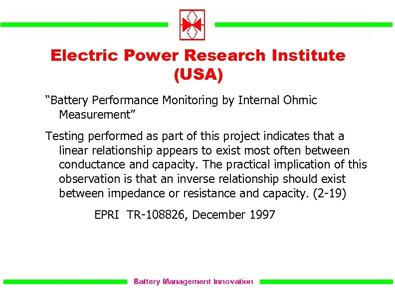 """Electric Power Research Institute (USA) """"Battery Performance Monitoring by Internal Ohmic Measurement"""" Testing performed"""