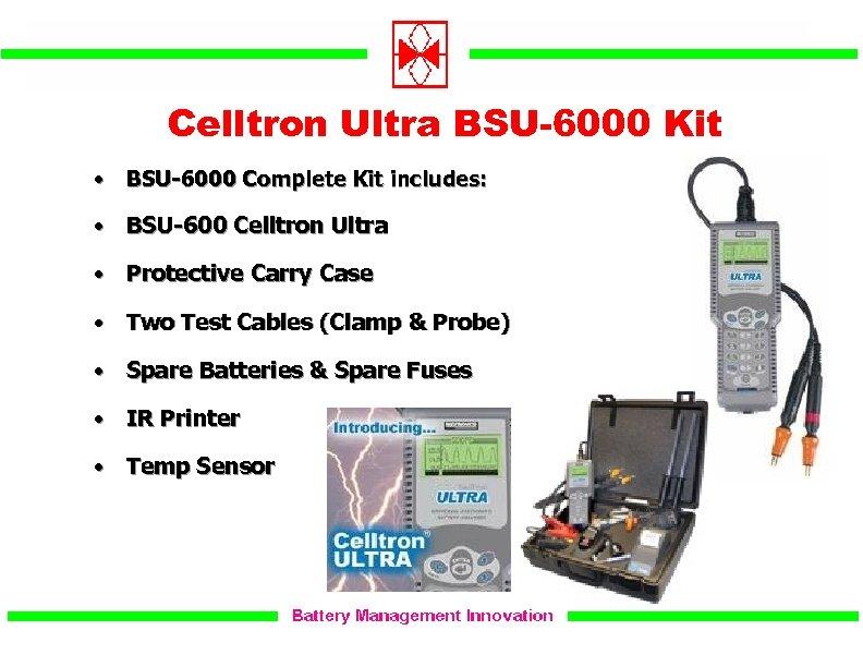 Celltron Ultra BSU-6000 Kit • BSU-6000 Complete Kit includes: • BSU-600 Celltron Ultra •