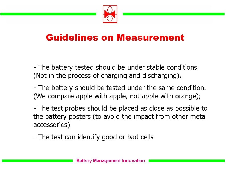 Guidelines on Measurement a) - The battery tested should be under stable conditions (Not