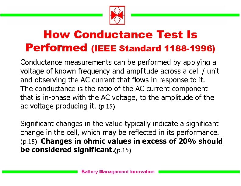 How Conductance Test Is Performed (IEEE Standard 1188 -1996) Conductance measurements can be performed