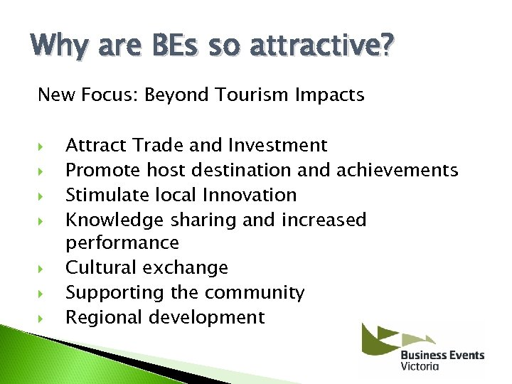 Why are BEs so attractive? New Focus: Beyond Tourism Impacts Attract Trade and Investment