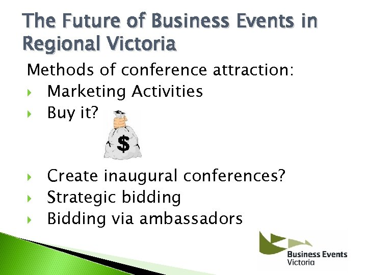 The Future of Business Events in Regional Victoria Methods of conference attraction: Marketing Activities