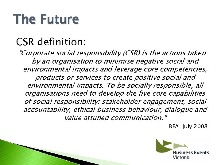 """The Future CSR definition: """"Corporate social responsibility (CSR) is the actions taken by an"""