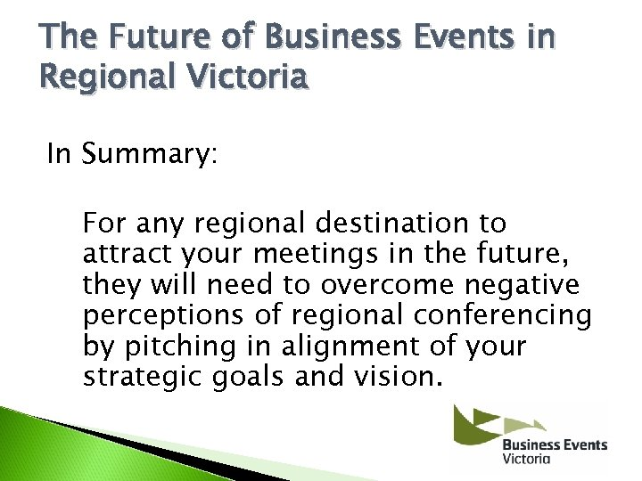 The Future of Business Events in Regional Victoria In Summary: For any regional destination