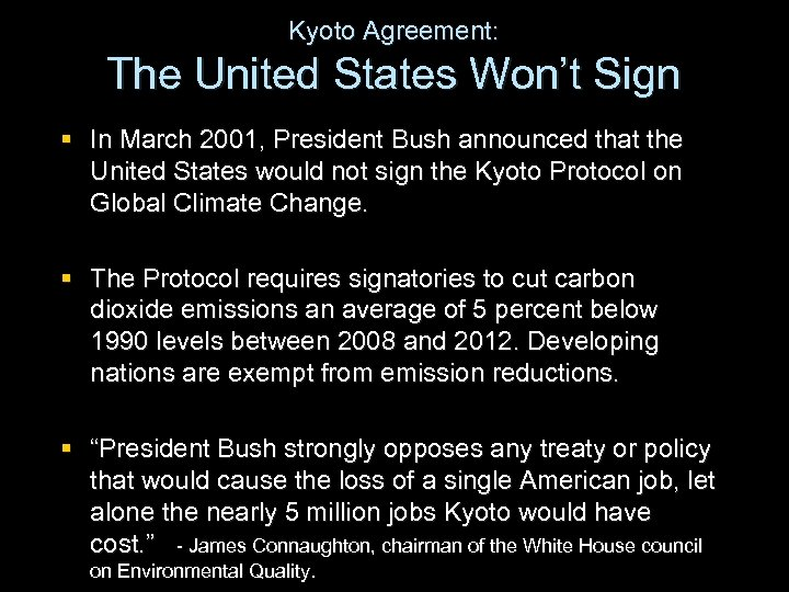 Kyoto Agreement: The United States Won't Sign § In March 2001, President Bush announced
