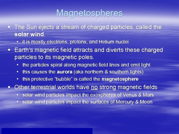 Magnetospheres § The Sun ejects a stream of charged particles, called the solar wind.