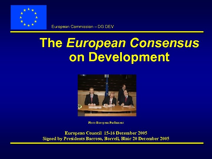 European Commission – DG DEV The European Consensus on Development Photo European Parliament European