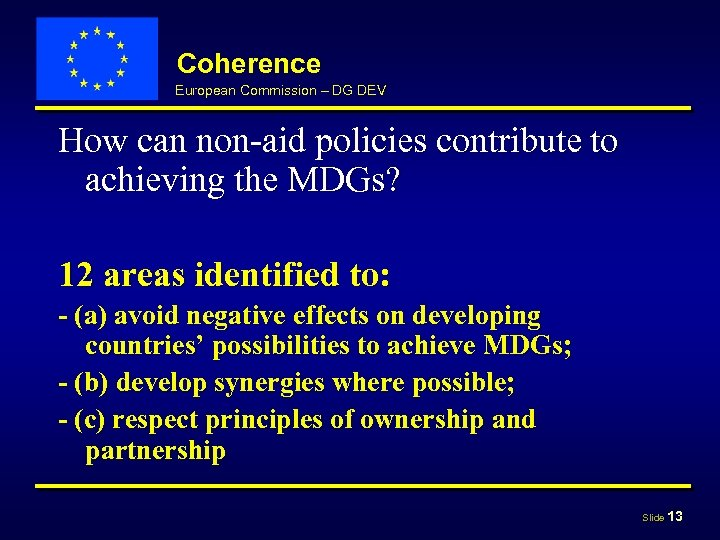 Coherence European Commission – DG DEV How can non-aid policies contribute to achieving the