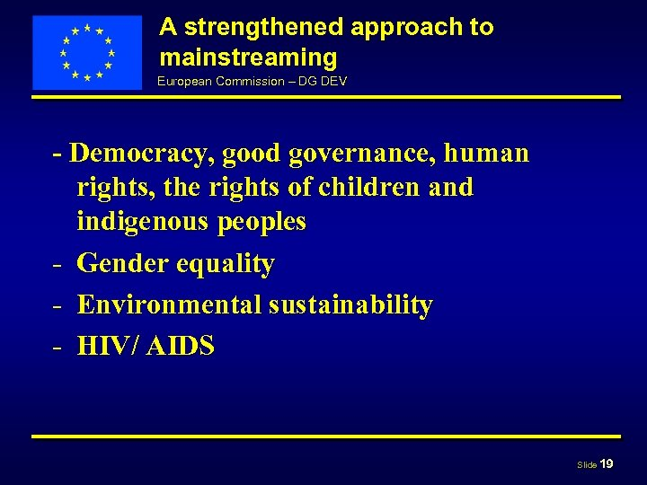 A strengthened approach to mainstreaming European Commission – DG DEV - Democracy, good governance,