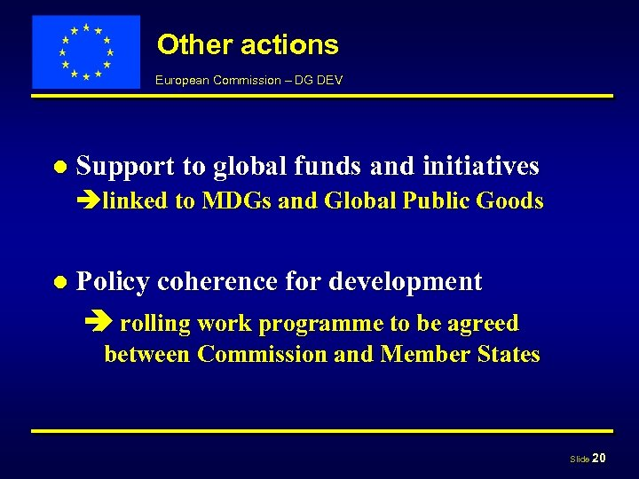 Other actions European Commission – DG DEV ● Support to global funds and initiatives