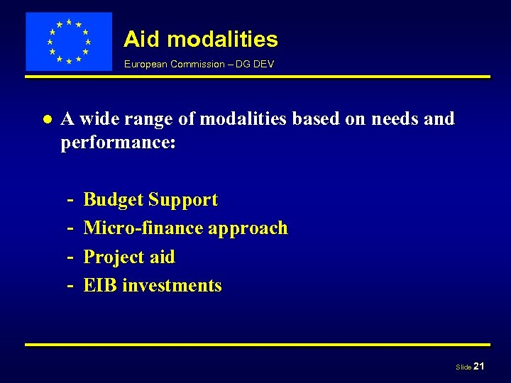 Aid modalities European Commission – DG DEV ● A wide range of modalities based