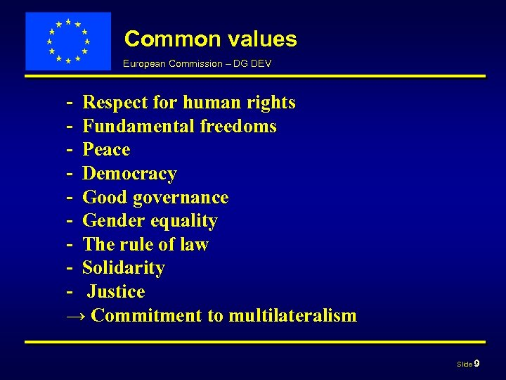 Common values European Commission – DG DEV - Respect for human rights - Fundamental